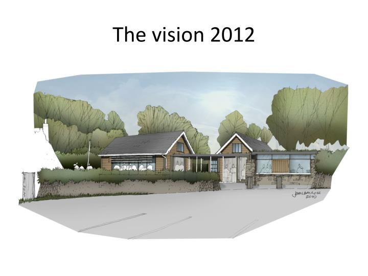 The vision 2012