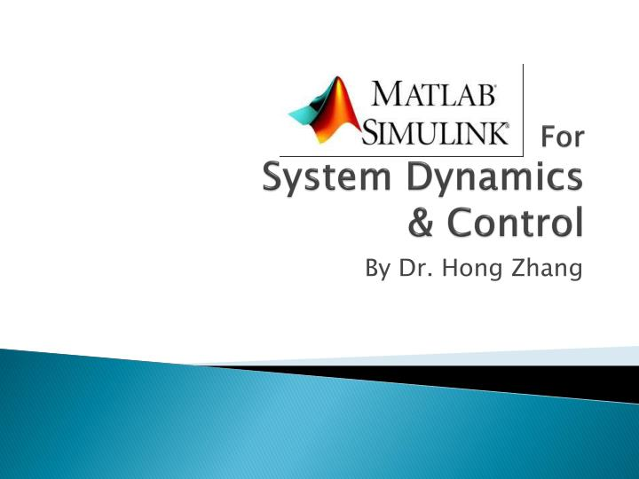 For system dynamics control