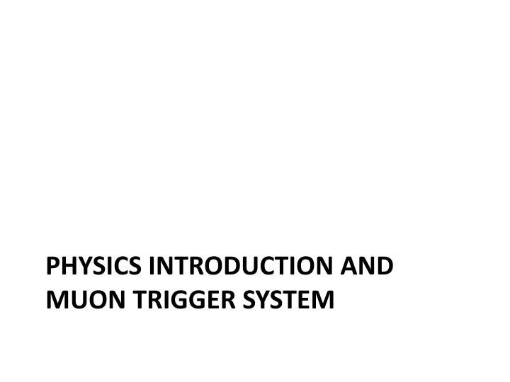 Physics Introduction and