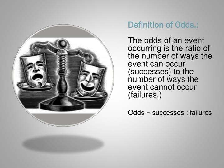 Definition of Odds.: