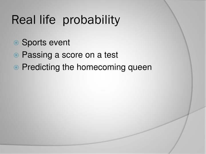 Real life  probability