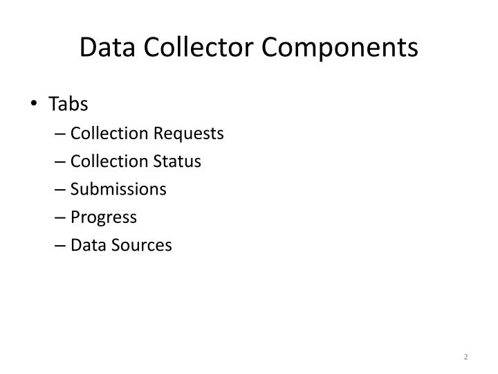 Data Collector Components