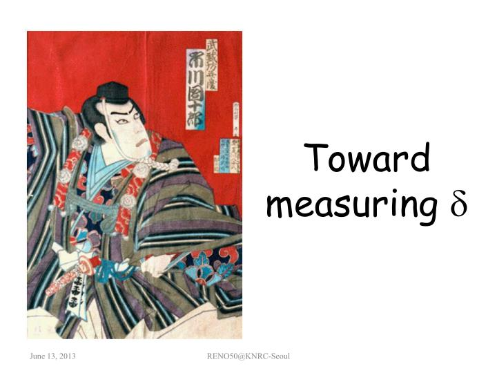 Toward measuring