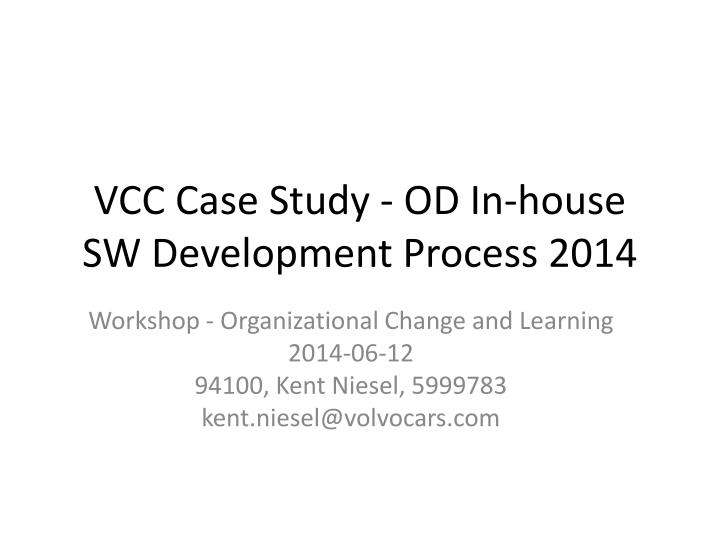 vcc c ase s tudy od in house sw development process 2014