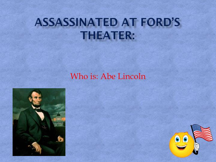Assassinated at Ford's Theater: