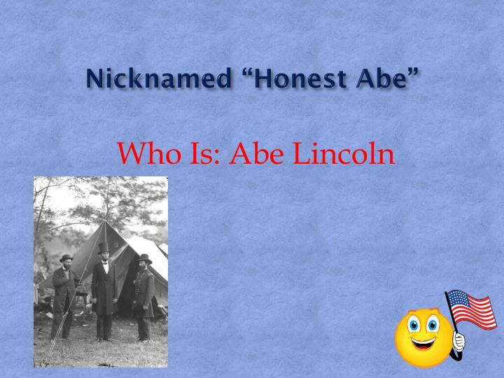 """Nicknamed """"Honest Abe"""""""