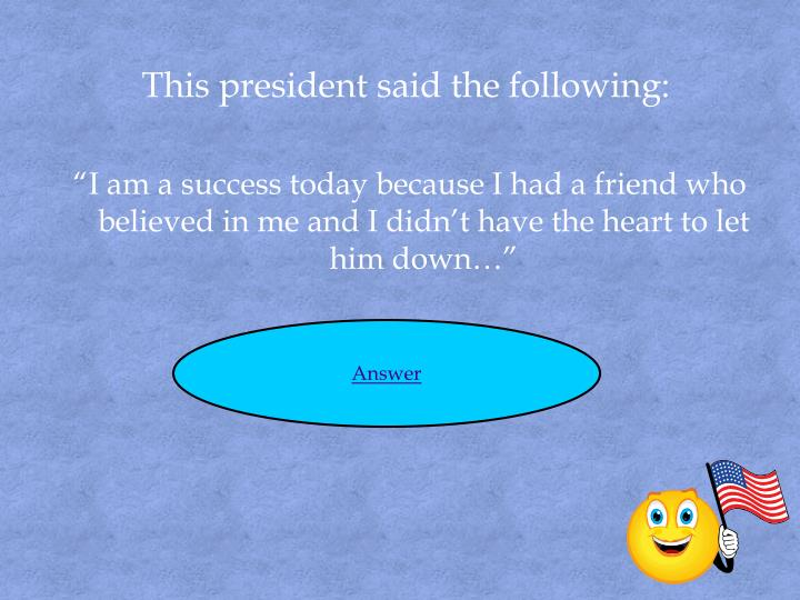 This president said the following: