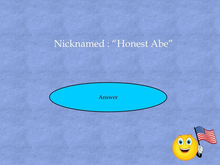 """Nicknamed : """"Honest Abe"""""""