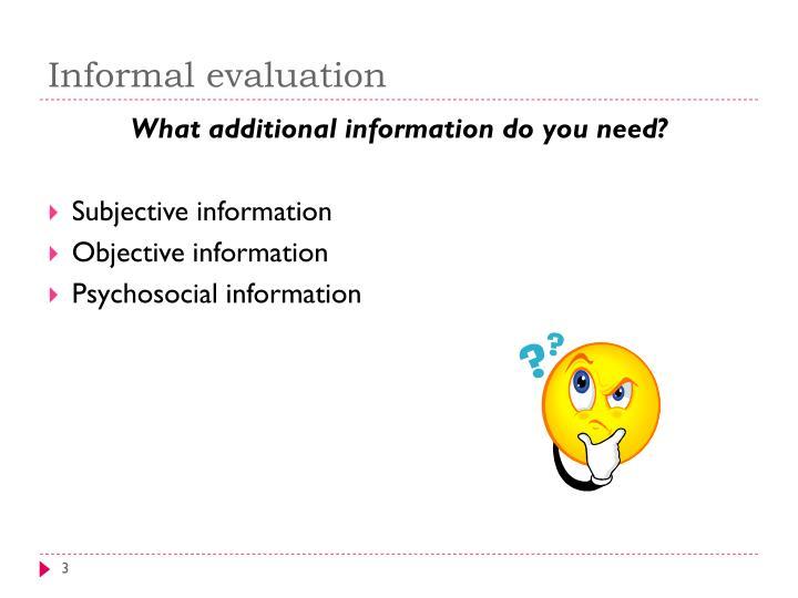 Informal evaluation