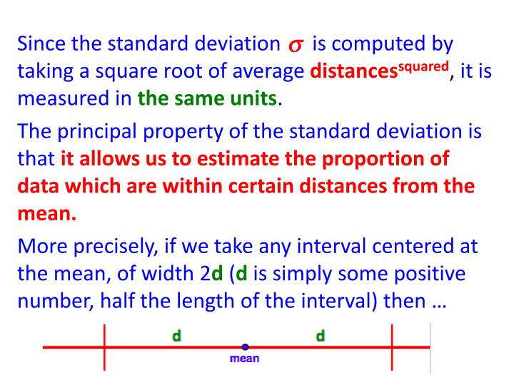 Since the standard deviation      is computed by taking a square root of average