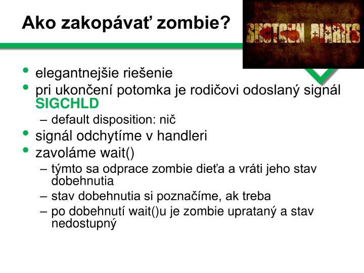 Ako zakopávať zombie?
