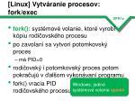 linux vytv ranie procesov fork exec