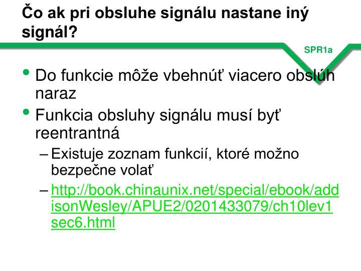 Čo ak pri obsluhe signálu nastane iný signál?