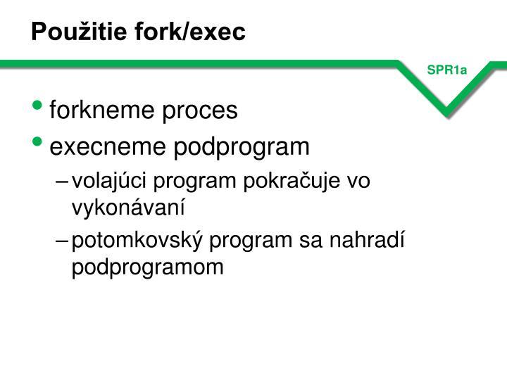 Použitie fork/exec