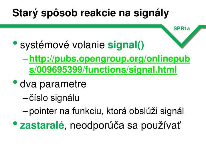 Starý spôsob reakcie na signály