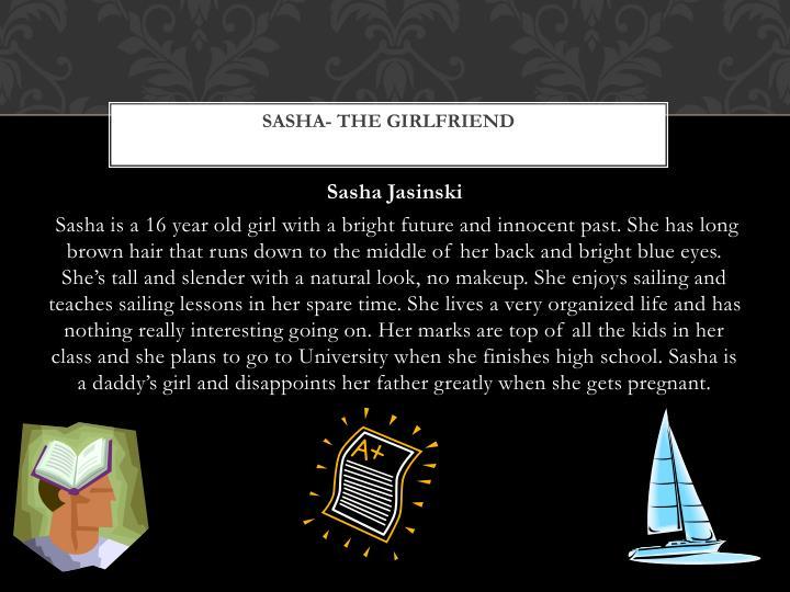 Sasha- the girlfriend