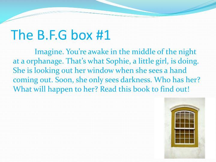 The B.F.G box #1