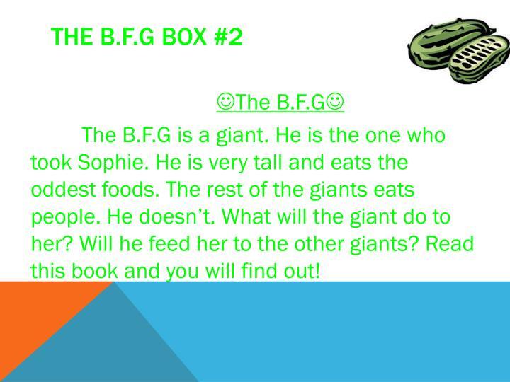 The B.F.G box #2