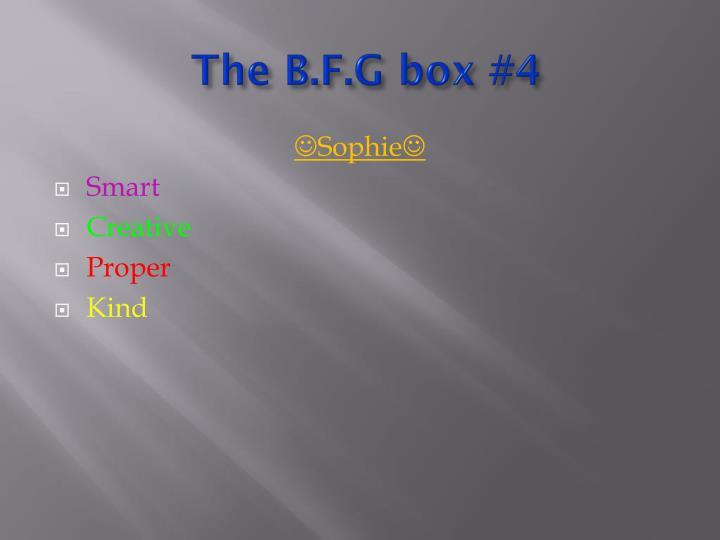 The B.F.G box #4