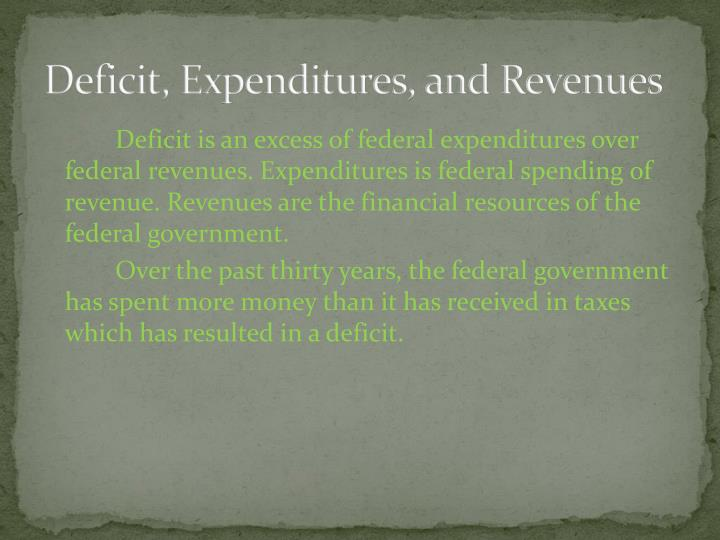 Deficit, Expenditures, and Revenues
