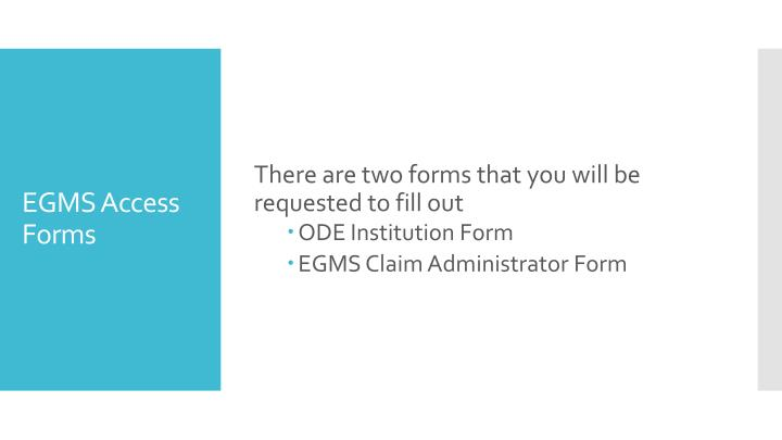 There are two forms that you will be  requested to fill out