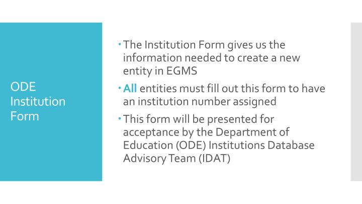 The Institution Form gives us the information needed to create a new entity in EGMS