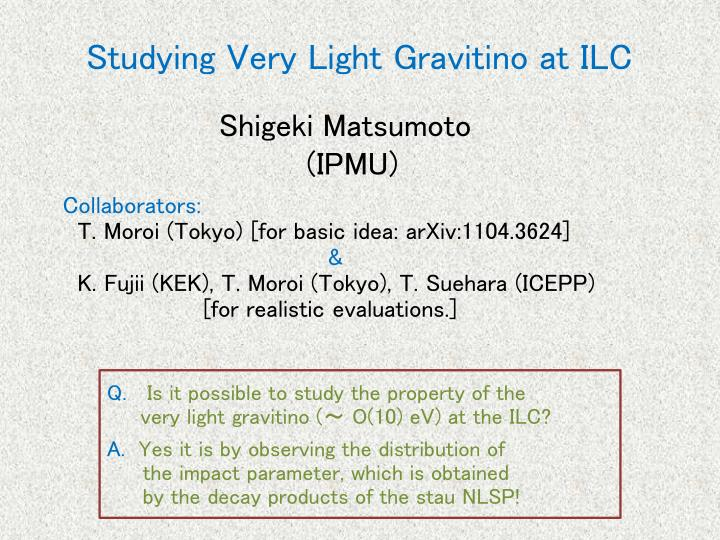 studying very light gravitino at ilc