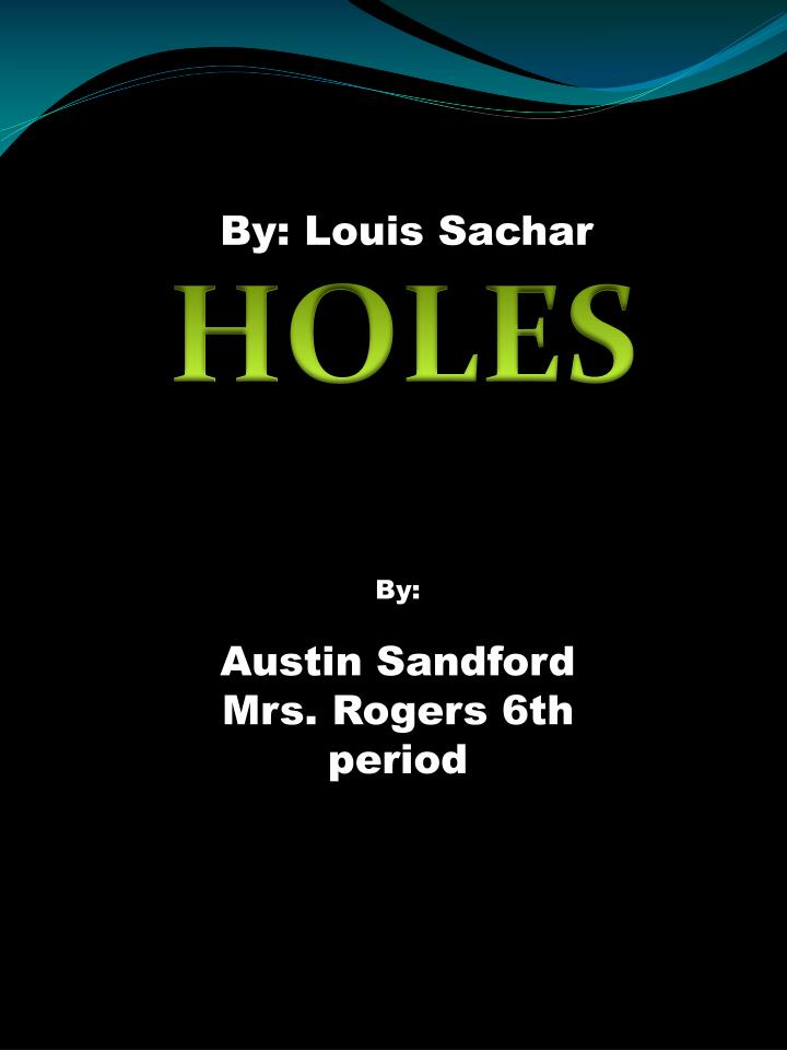an analysis of holes by louis sachar Home reading comprehension louis sachar 's holes comprehension companion holes comprehension companion enjoying holes by louis sachar analysis holes.