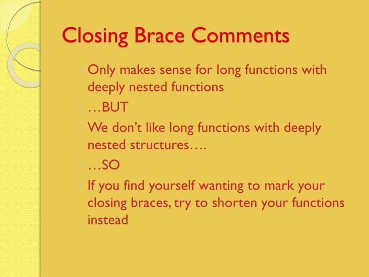 Closing Brace Comments