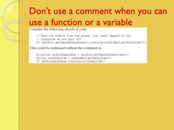 Don't use a comment when you can use a function or a variable