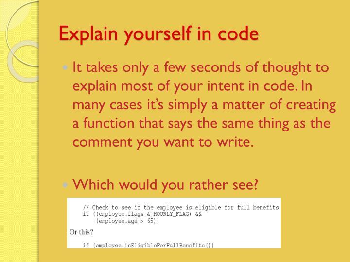 Explain yourself in code