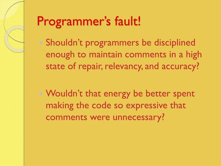 Programmer's fault!