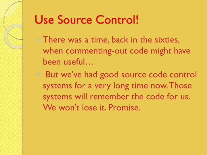 Use Source Control!