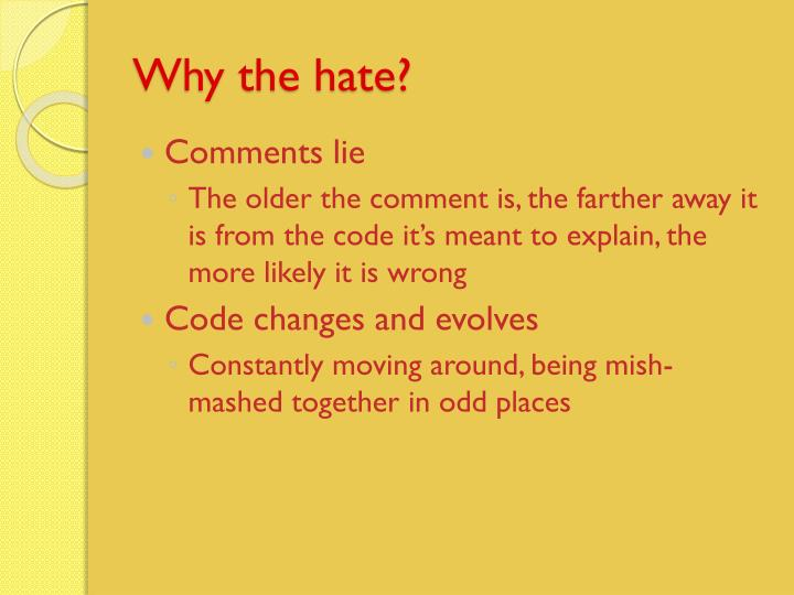 Why the hate?