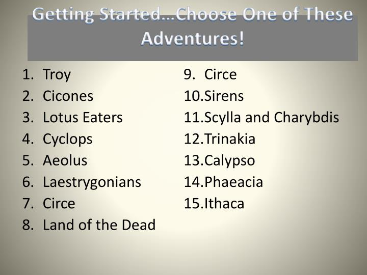 Getting Started…Choose One of These Adventures!