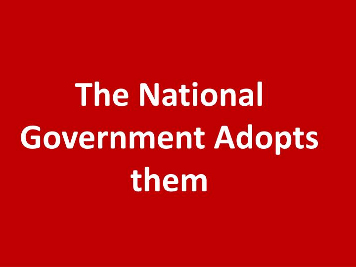 The National Government Adopts them