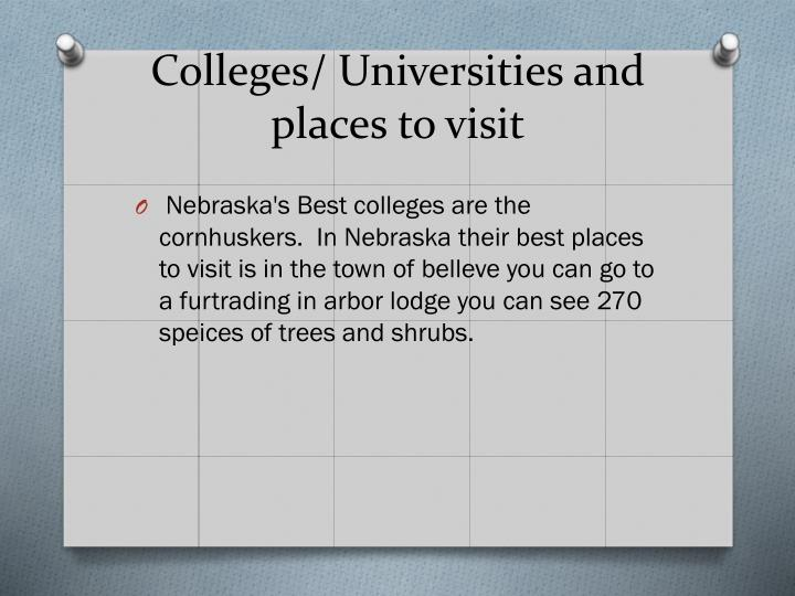 Colleges/ Universities and places to visit