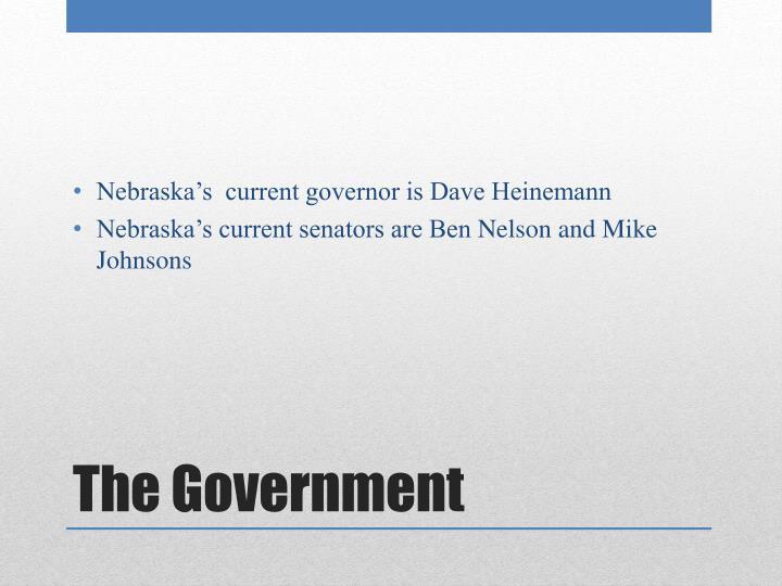 Nebraska's  current governor is Dave Heinemann