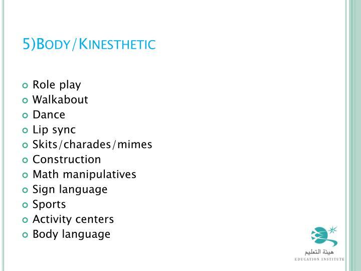 5)Body/Kinesthetic
