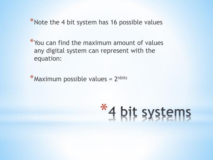 Note the 4 bit system has 16 possible values