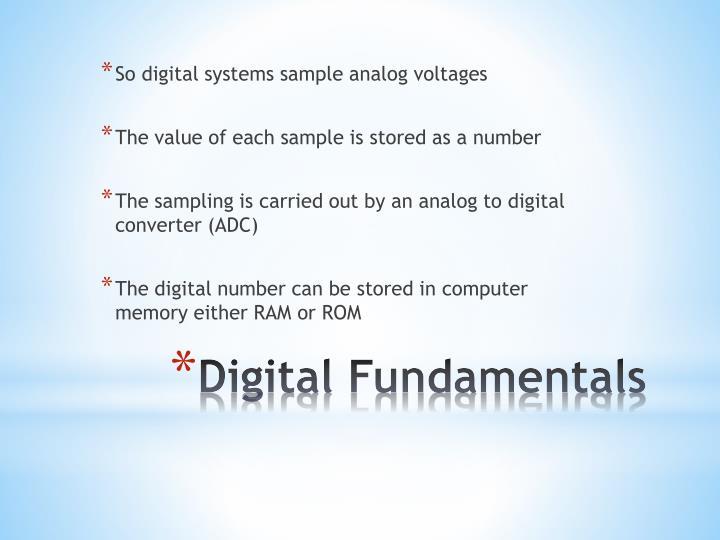So digital systems sample