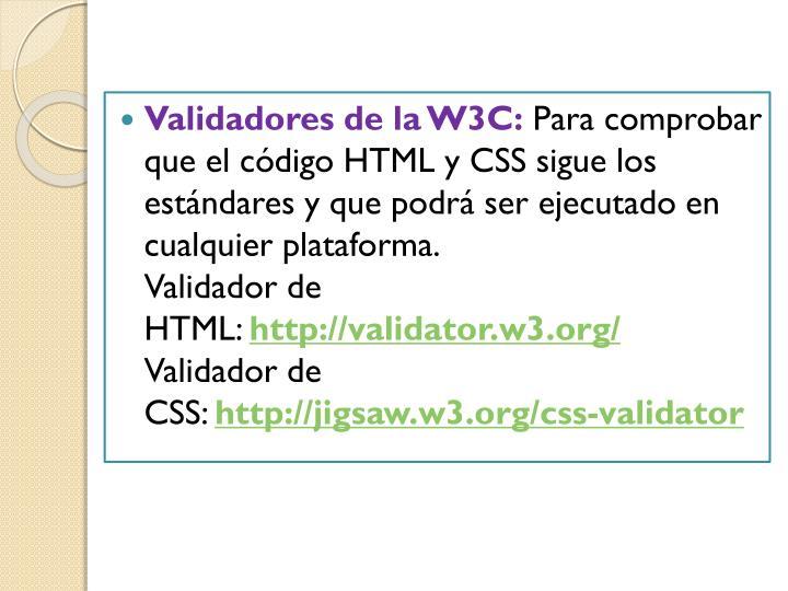 Validadores de la W3C: