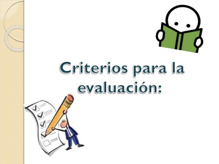 Criterios para la evaluación: