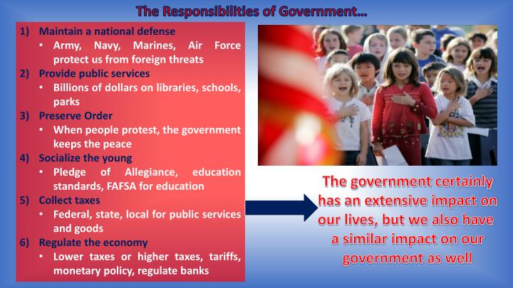 The Responsibilities of Government…