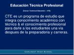 educaci n t cnica profesional career technical education cte