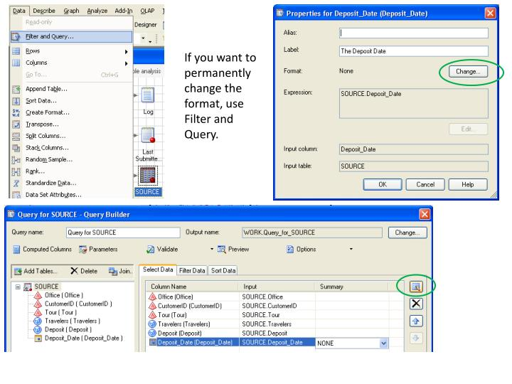 If you want to permanently change the format, use Filter and Query.