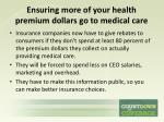 ensuring more of your health premium dollars go to medical care