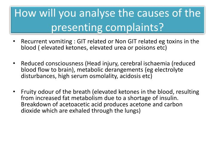 How will you analyse the causes of the presenting complaints?