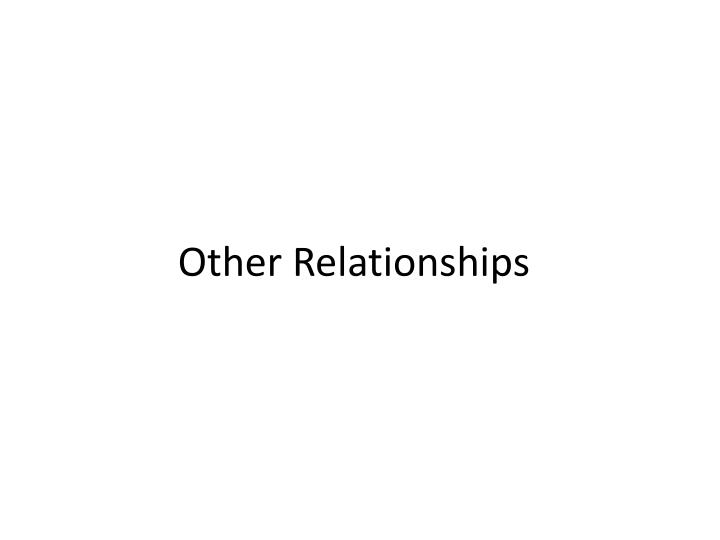 Other Relationships