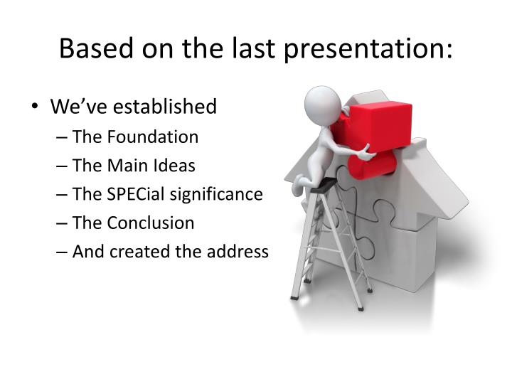 Based on the last presentation: